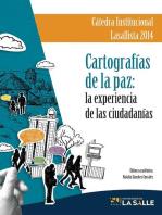 Cartografías de la paz: la experiencia de las ciudadanías: Cátedra Lasallista 2014