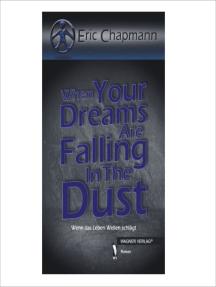 When Your Dreams Are Falling In The Dust: Wenn das Leben Wellen schlägt