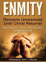 ENMITY Remains Unresolved Until Christ Returns!