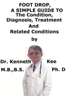 Foot Drop, A Simple Guide To The Condition, Diagnosis, Treatment And Related Conditions