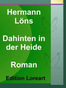 Dahinten in der Heide: Roman