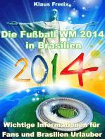 Die Fußball WM 2014 in Brasilien - Wichtige Informationen für Fans und Brasilien Urlauber