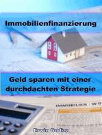 Immobilienfinanzierung – Geld sparen mit einer durchdachten Strategie