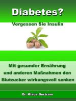 Diabetes? - Vergessen Sie Insulin