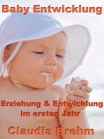 Baby Entwicklung - Erziehung & Entwicklung im ersten Jahr