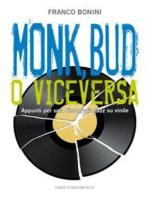 Monk, Bud o viceversa
