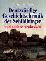 Denkwürdige Geschichtschronik der Schildbürger und andere Arabesken