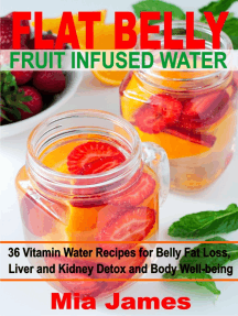 Flat Belly Fruit Infused Water: 36 Vitamin Water Recipes for Belly Fat Loss, Liver and Kidney Detox and Body Well-being
