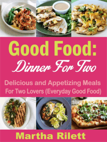 Good Food: Dinner for Two: Delicious and Appetizing Meals for Two Lovers (Everyday Good Food)