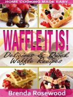 Waffle It Is!