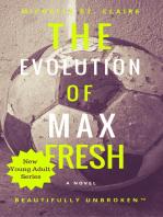 The Evolution of Max Fresh
