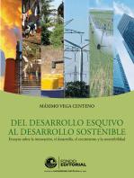 Del desarrollo esquivo al desarrollo sostenible: Ensayos sobre la innovación, el desarrollo, el crecimiento y la sostenibilidad
