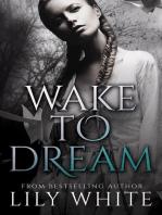 Wake to Dream