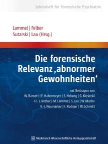 """Die forensische Relevanz """"abnormer Gewohnheiten"""": Jahresheft für Forensische Psychiatrie"""