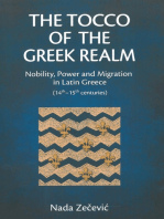 The Tocco of the Greek Realm: Nobility, Power and Migration in Latin Greece (14th – 15th centuries)