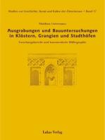 Studien zur Geschichte, Kunst und Kultur der Zisterzienser / Ausgrabungen und Bauuntersuchungen in Klöstern, Grangien und Stadthöfen