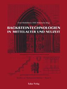 Studien zur Backsteinarchitektur / Backsteintechnologien in Mittelalter und Neuzeit