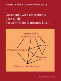 Geschenkt wird einer nichts – oder doch?: Festschrift für Gertraude Krell