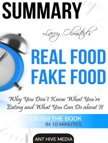 Larry Olmsted's Real Food/Fake Food Why You Don't Know What You're Eating and What You Can Do About It | Summary