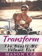 Transform (The Beasts MC - Volume Five)