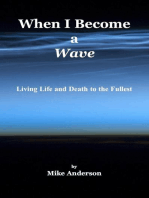 When I Become a Wave - Living Life and Death to the Fullest