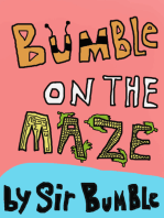 Bumble on the Maze