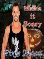 Make It Scary