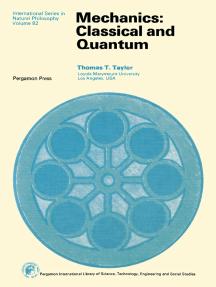 Mechanics: Classical and Quantum
