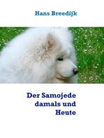 Der Samojede damals und Heute