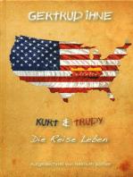 Gertrud Ihne. Kurt und Trudy. Die Reise Leben.
