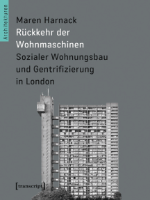 Rückkehr der Wohnmaschinen: Sozialer Wohnungsbau und Gentrifizierung in London