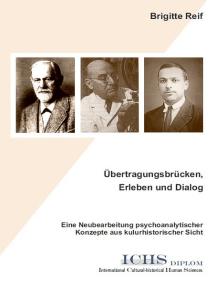 Übertragungsbrücken, Erleben und Dialog: Eine Neubearbeitung psychoanalytischer  Konzepte aus kulturhistorischer Sicht