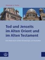 Tod und Jenseits im Alten Orient und im Alten Testament