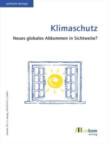 Klimaschutz: Neues globales Abkommen in Sichtweite?