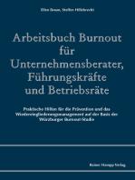 Arbeitsbuch Burnout für Unternehmensberater, Führungskräfte und Betriebsräte