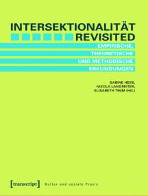 Intersektionalität revisited: Empirische, theoretische und methodische Erkundungen