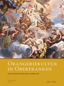 Orangeriekultur in Oberfranken: Die Fürstentümer Bamberg und Bayreuth