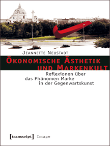 Ökonomische Ästhetik und Markenkult: Reflexionen über das Phänomen Marke in der Gegenwartskunst
