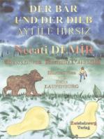 Der Bär und der Dieb: Eine türkische Sage für Kinder in deutscher und türkischer Sprache