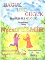 Haguk und Guguk: Eine türkische Sage für Kinder in türkisch und deutsch