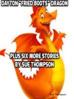 "Dayton ""Fried Boots"" Dragon Plus Six More Stories"