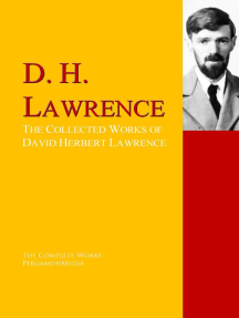 The Collected Works of David Herbert Lawrence: The Complete Works PergamonMedia