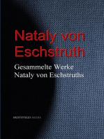 Gesammelte Werke Nataly von Eschstruths