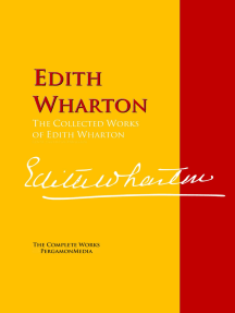 The Collected Works of Edith Wharton: The Complete Works PergamonMedia
