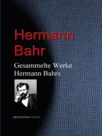 Gesammelte Werke Hermann Bahrs