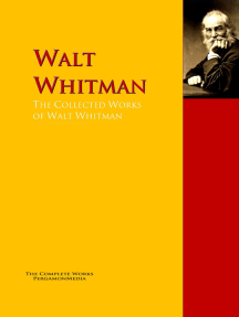 The Collected Works of Walt Whitman: The Complete Works PergamonMedia