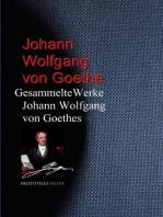 Gesammelte Werke Johann Wolfgang von Goethes