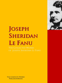 The Collected Works of Joseph Sheridan Le Fanu: The Complete Works PergamonMedia