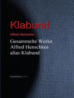 Gesammelte Werke Alfred Henschkes alias Klabund