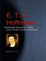 Gesammelte literarische Werke Ernst Theodor Amadeus Hoffmanns (E. T. A. Hoffmann)